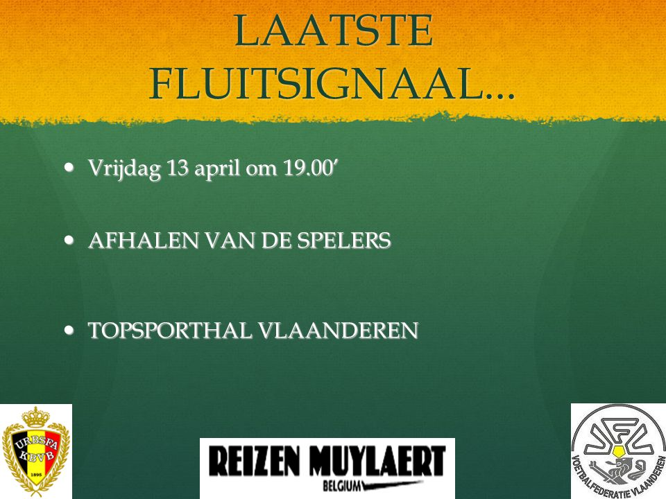 LAATSTE FLUITSIGNAAL... Vrijdag 13 april om 19.00'