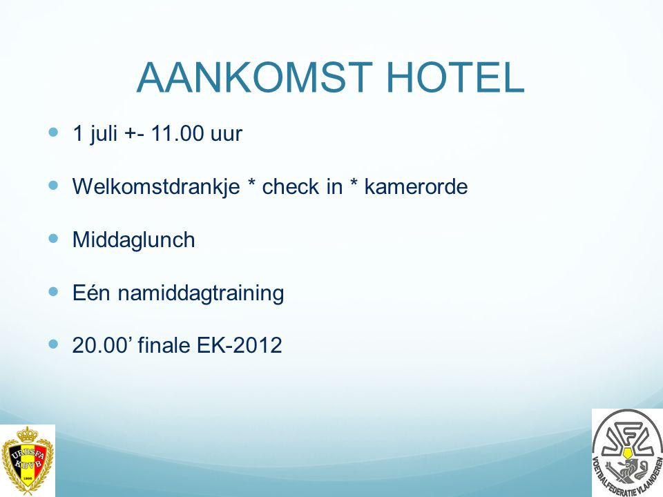 AANKOMST HOTEL 1 juli +- 11.00 uur