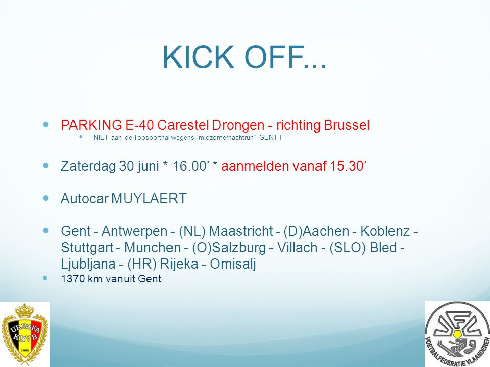KICK OFF... PARKING E-40 Carestel Drongen - richting Brussel
