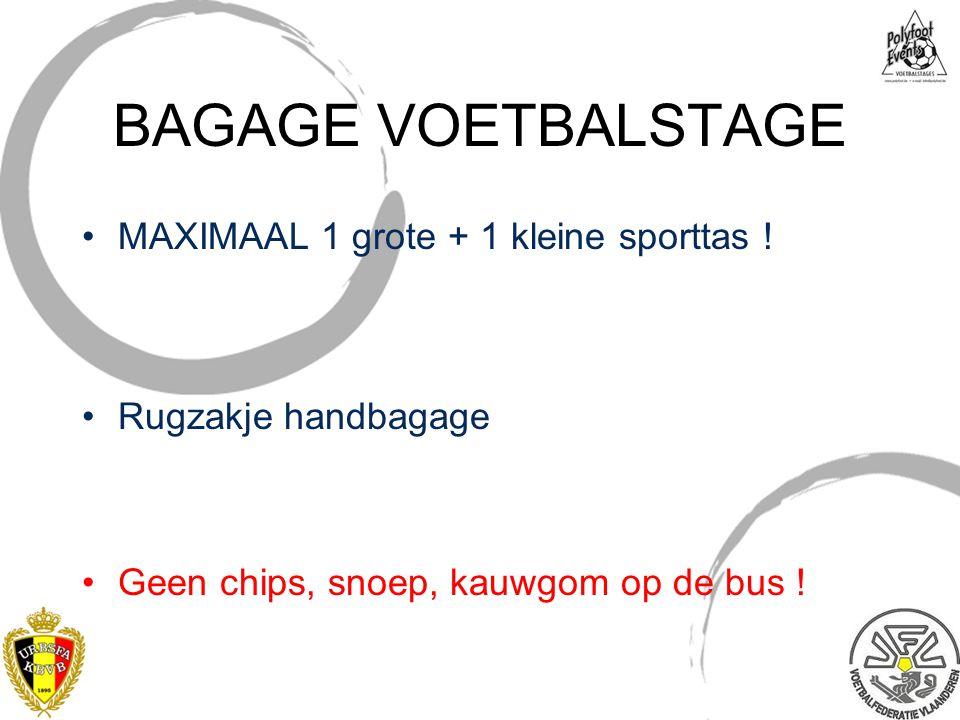 BAGAGE VOETBALSTAGE MAXIMAAL 1 grote + 1 kleine sporttas !