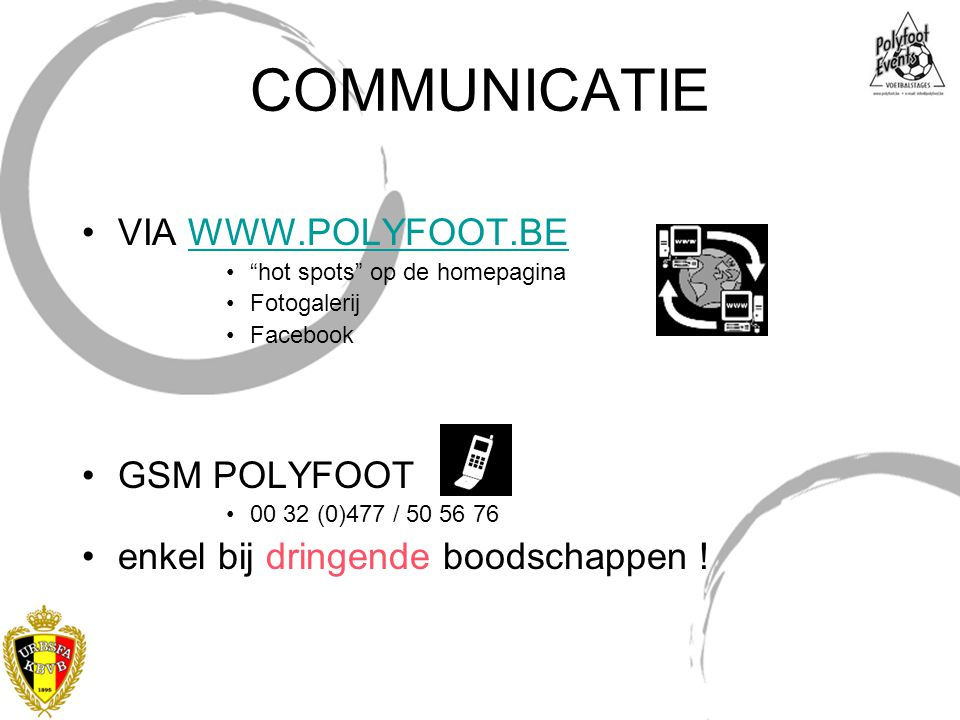 COMMUNICATIE VIA WWW.POLYFOOT.BE GSM POLYFOOT