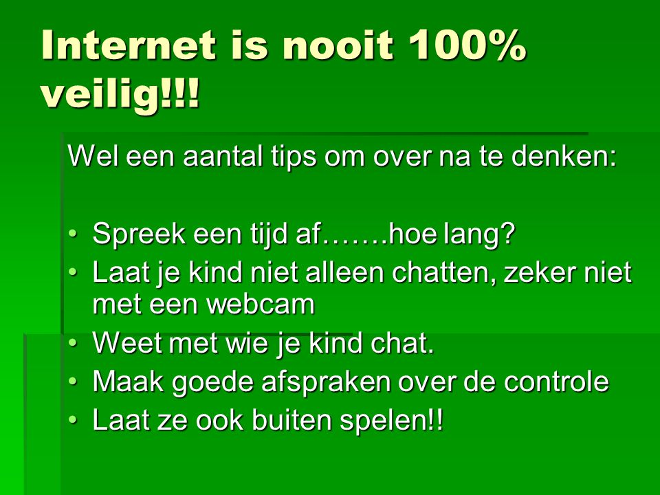 Internet is nooit 100% veilig!!!