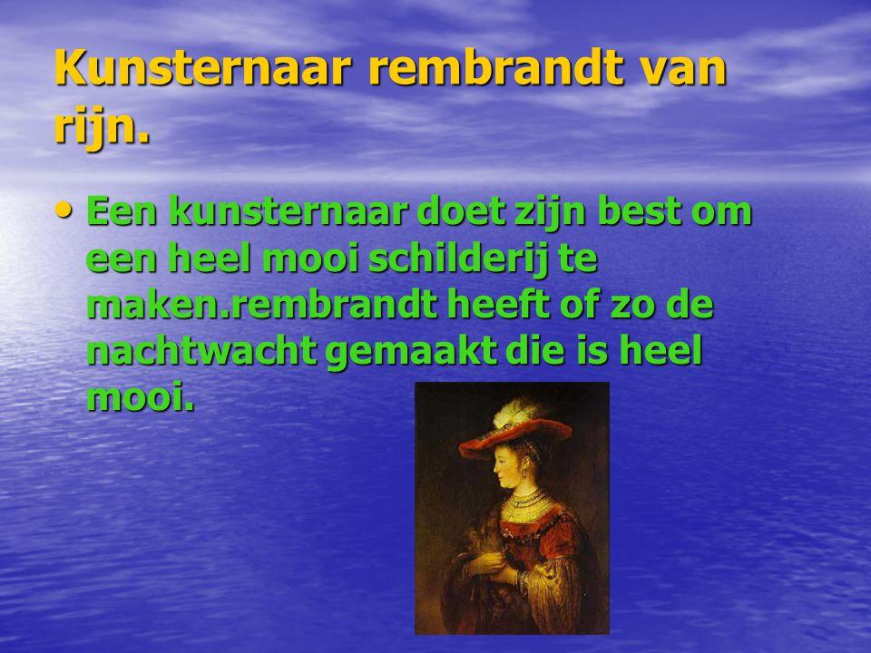 Kunsternaar rembrandt van rijn.