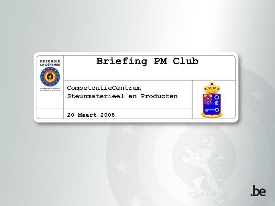 Briefing PM Club CompetentieCentrum Steunmaterieel en Producten