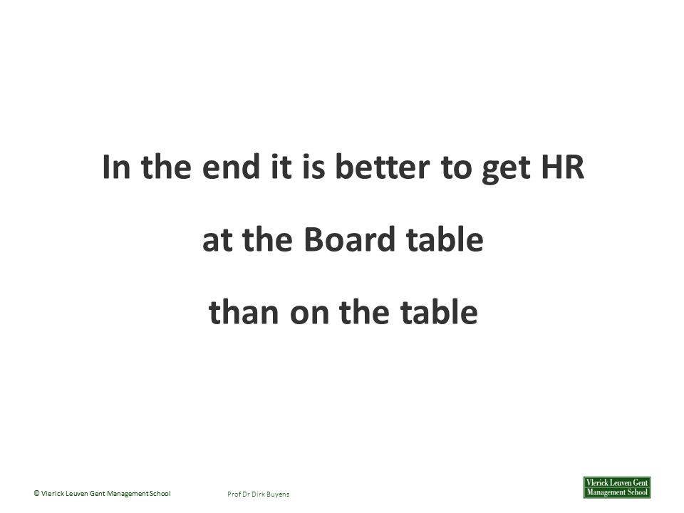In the end it is better to get HR at the Board table than on the table