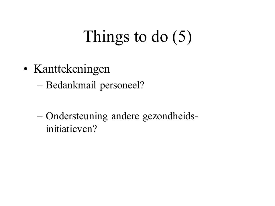 Things to do (5) Kanttekeningen Bedankmail personeel
