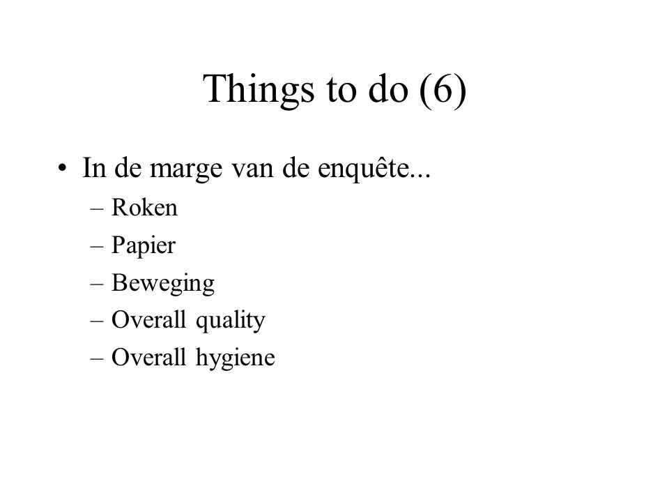 Things to do (6) In de marge van de enquête... Roken Papier Beweging