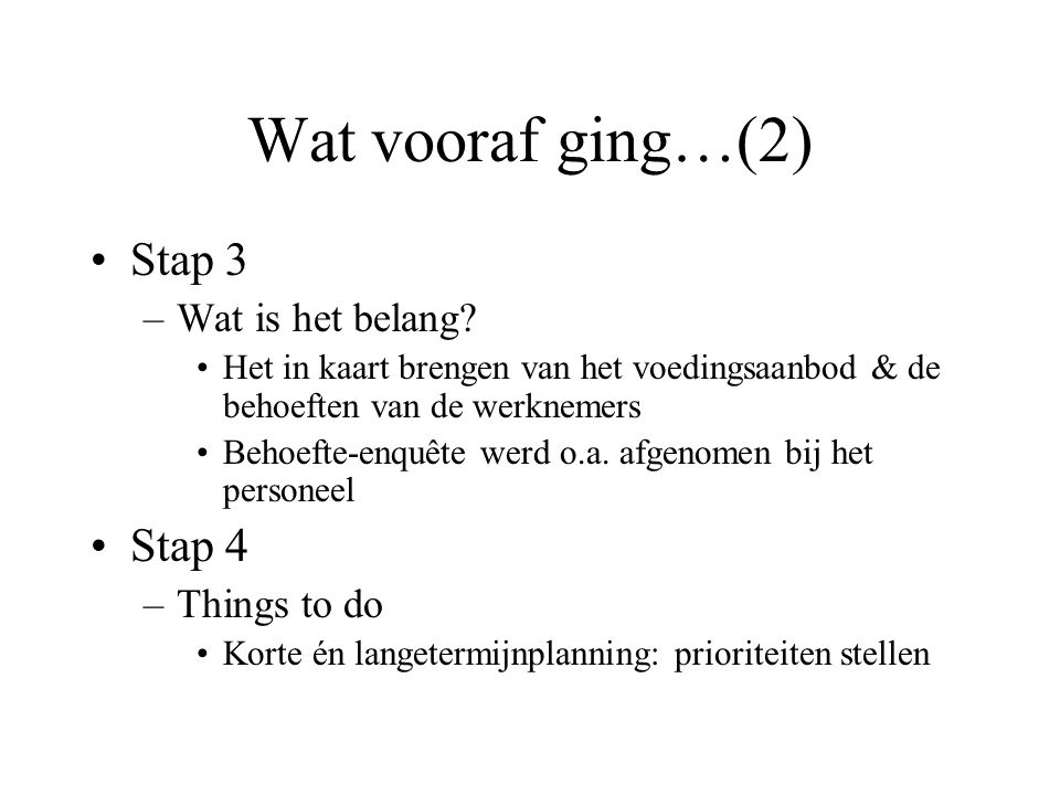 Wat vooraf ging…(2) Stap 3 Stap 4 Wat is het belang Things to do