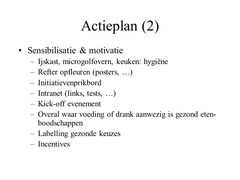 Actieplan (2) Sensibilisatie & motivatie