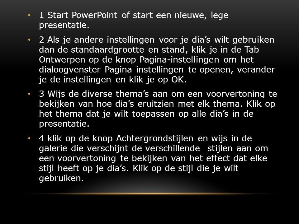 1 Start PowerPoint of start een nieuwe, lege presentatie.