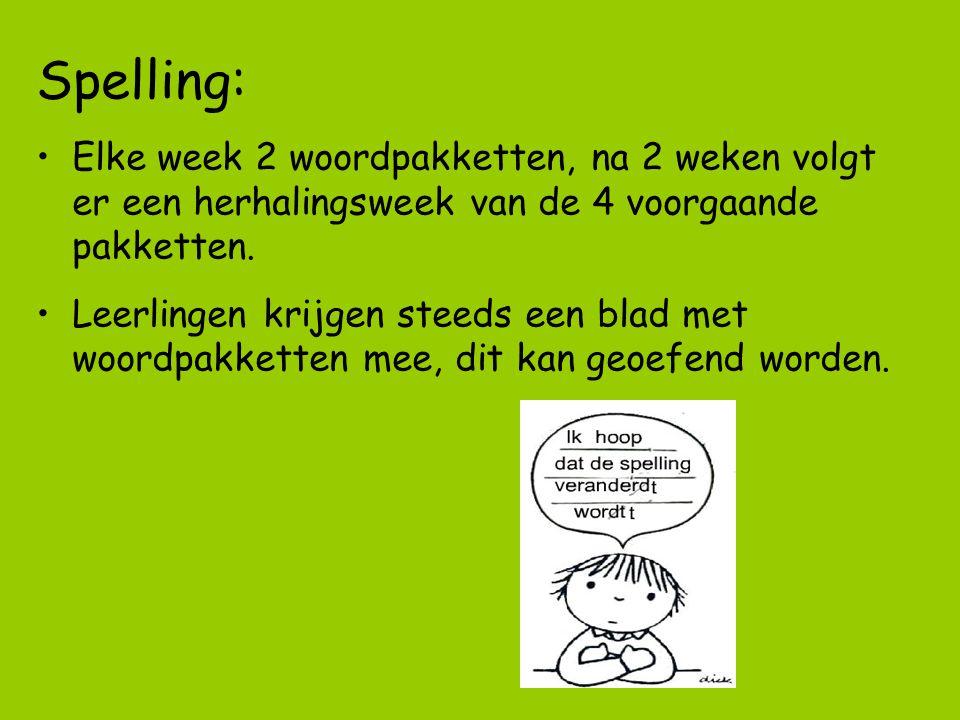 Spelling: Elke week 2 woordpakketten, na 2 weken volgt er een herhalingsweek van de 4 voorgaande pakketten.