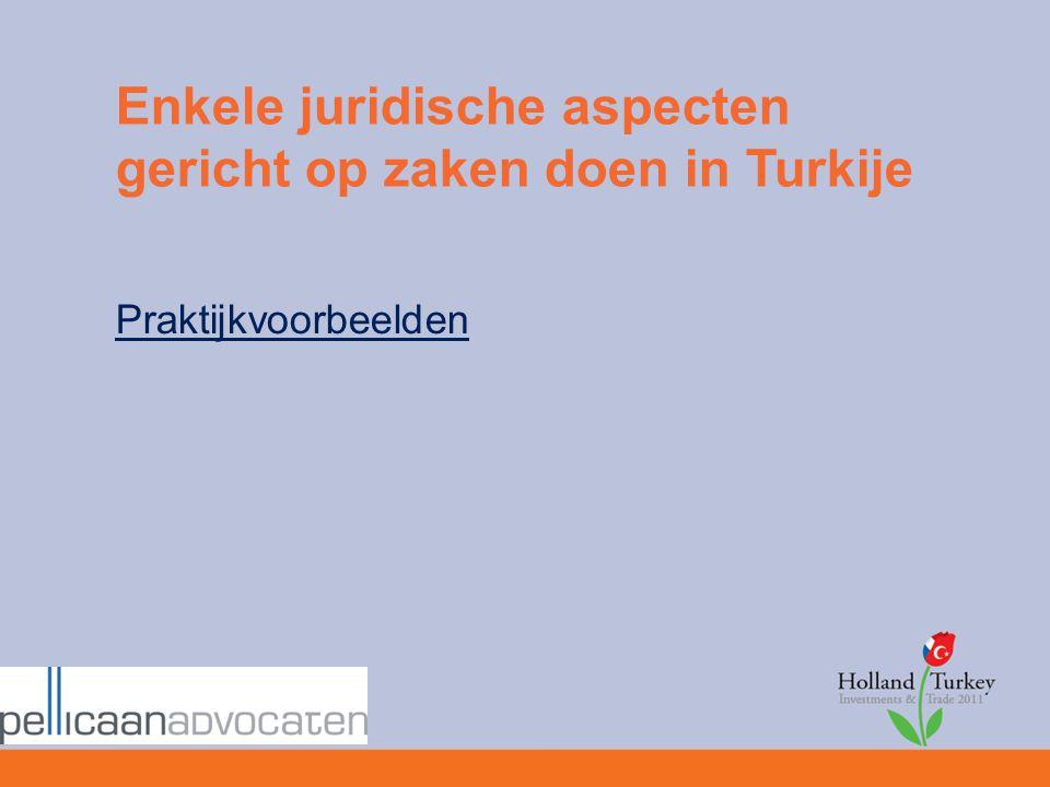 Enkele juridische aspecten gericht op zaken doen in Turkije