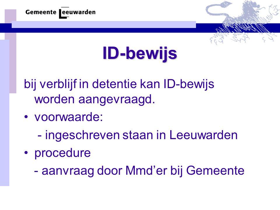 ID-bewijs bij verblijf in detentie kan ID-bewijs worden aangevraagd.