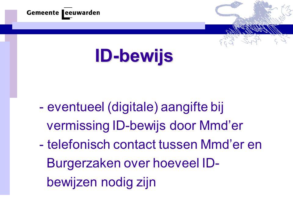 ID-bewijs - eventueel (digitale) aangifte bij