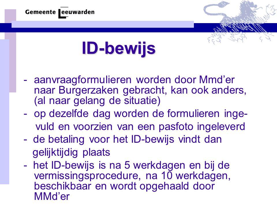 ID-bewijs aanvraagformulieren worden door Mmd'er naar Burgerzaken gebracht, kan ook anders, (al naar gelang de situatie)