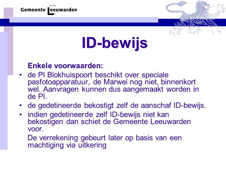 ID-bewijs Enkele voorwaarden: