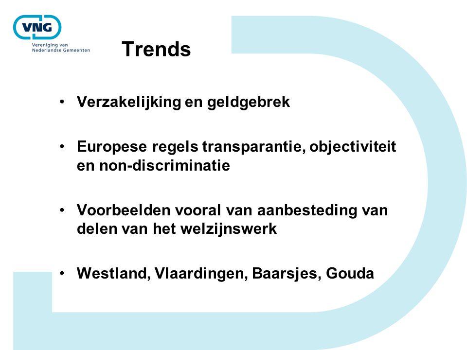 Trends Verzakelijking en geldgebrek