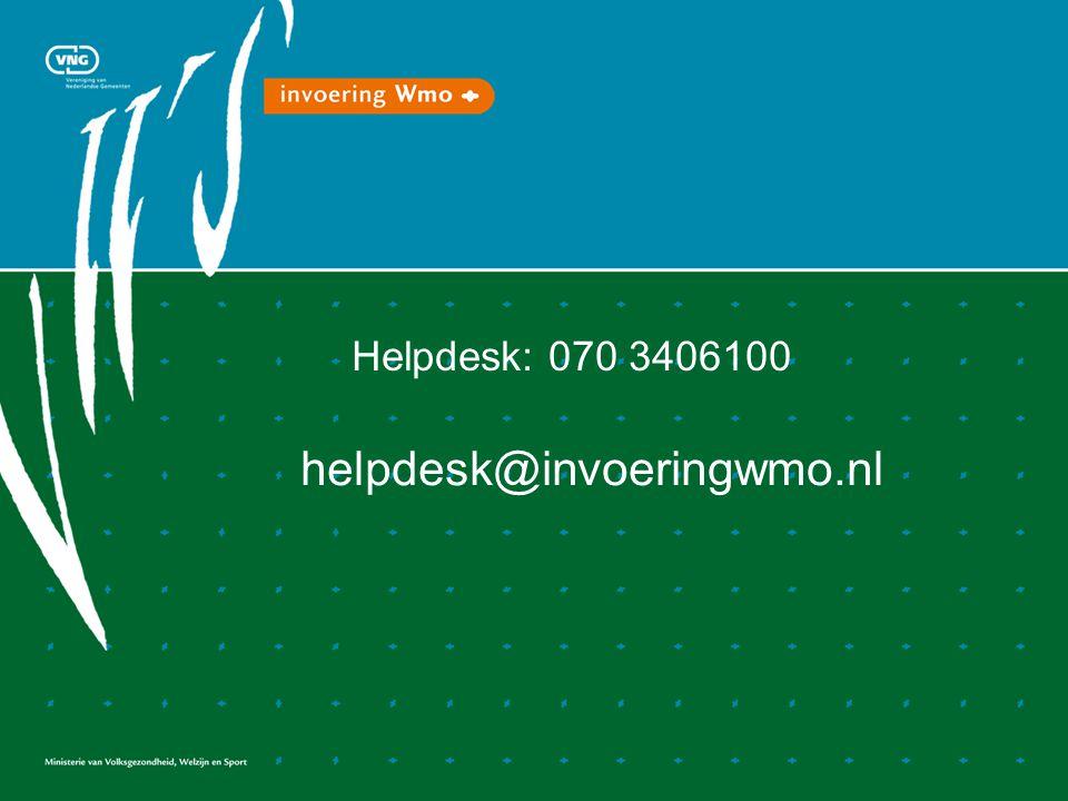 Helpdesk: 070 3406100 helpdesk@invoeringwmo.nl