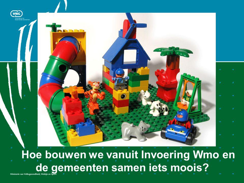 Hoe bouwen we vanuit Invoering Wmo en de gemeenten samen iets moois