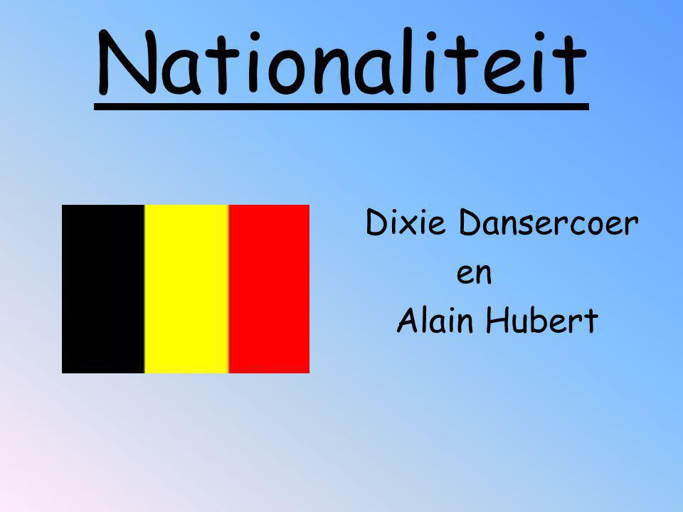 Nationaliteit Dixie Dansercoer en Alain Hubert