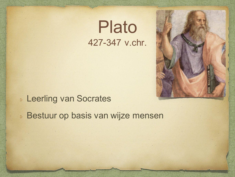 Plato 427-347 v.chr. Leerling van Socrates