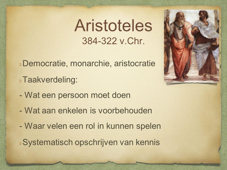 Aristoteles 384-322 v.Chr. Democratie, monarchie, aristocratie