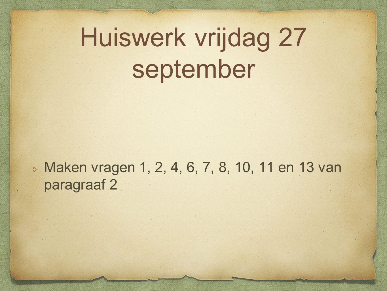 Huiswerk vrijdag 27 september