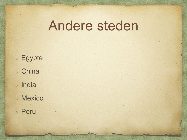 Andere steden Egypte China India Mexico Peru