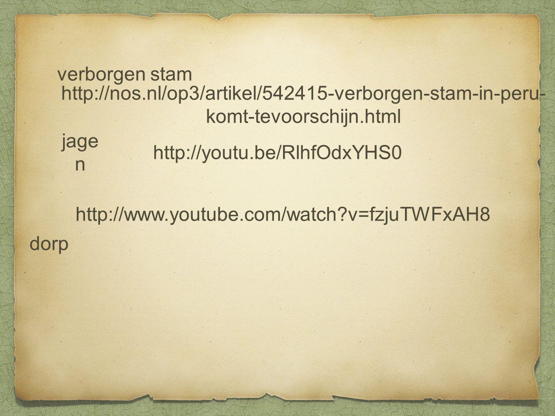 verborgen stam http://nos.nl/op3/artikel/542415-verborgen-stam-in-peru-komt-tevoorschijn.html. jagen.