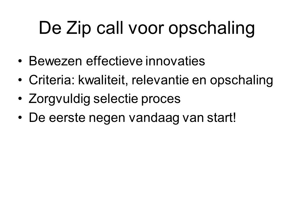 De Zip call voor opschaling