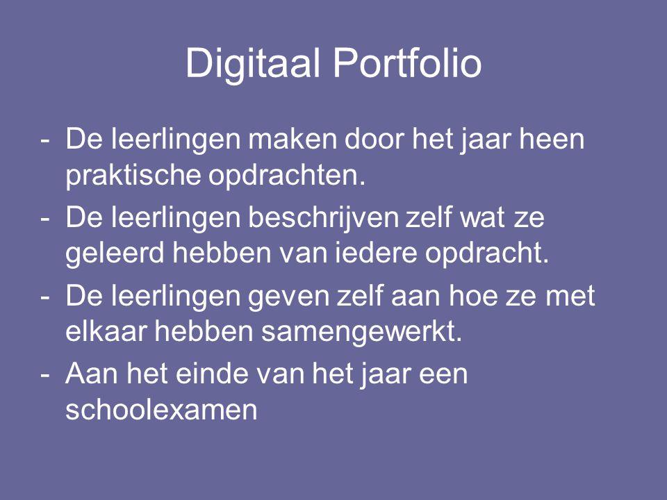 Digitaal Portfolio De leerlingen maken door het jaar heen praktische opdrachten.