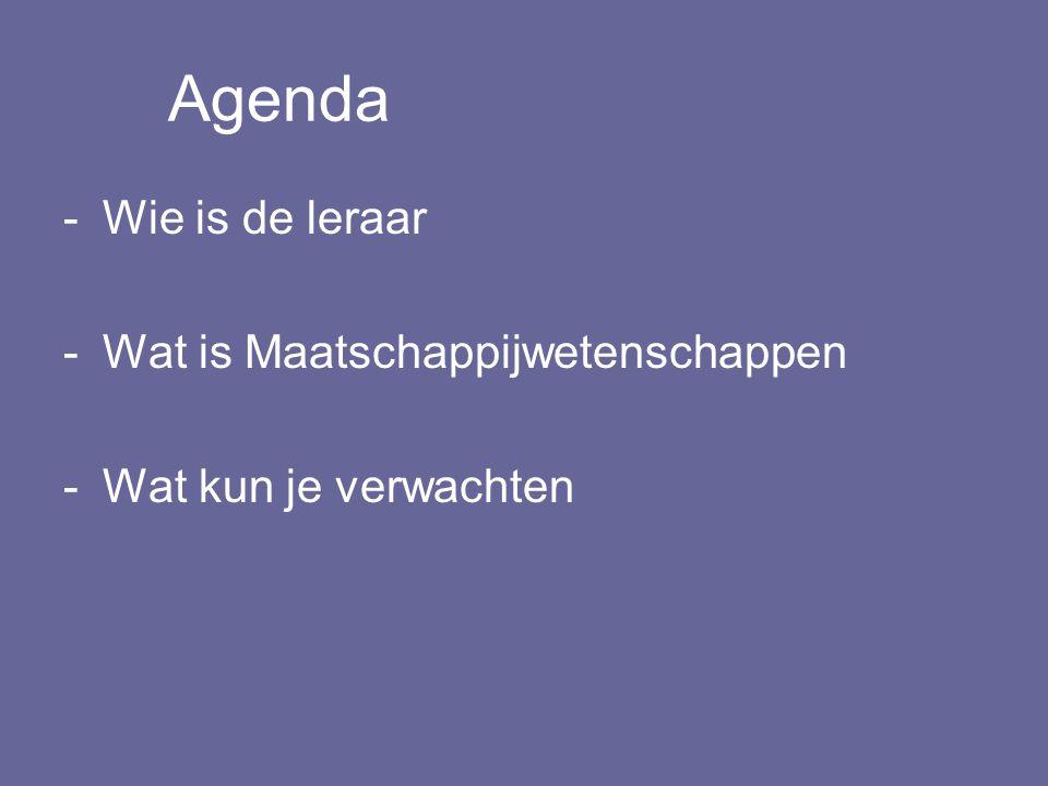 Agenda Wie is de leraar Wat is Maatschappijwetenschappen