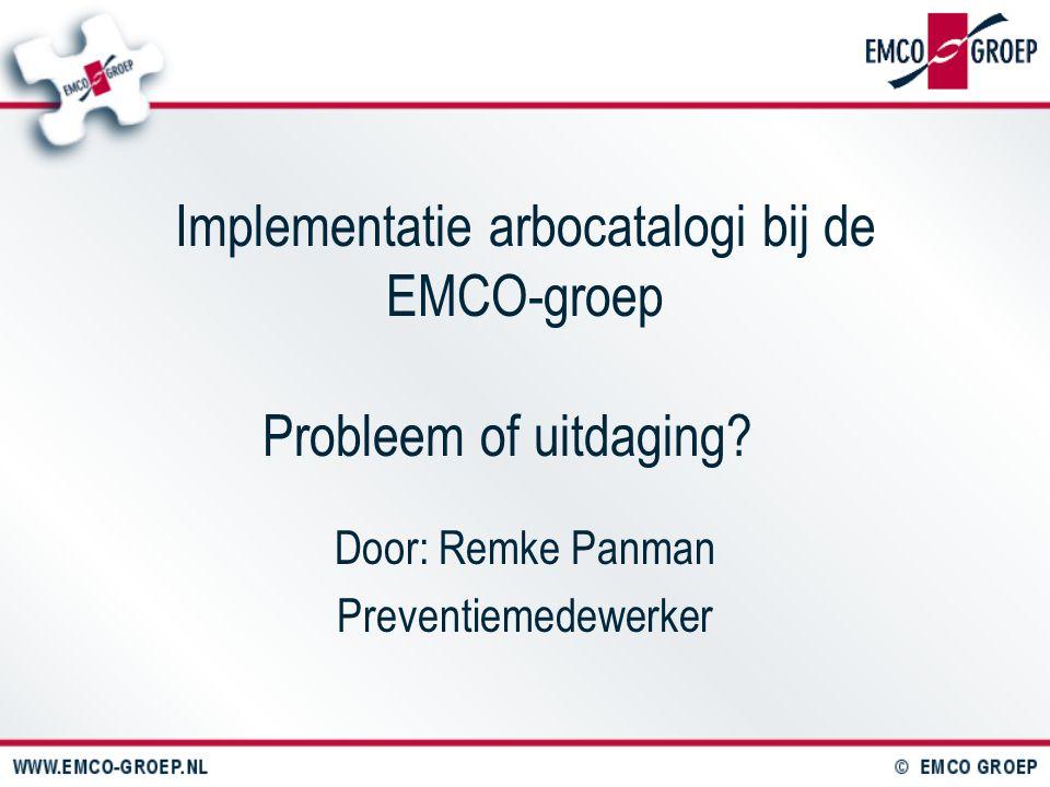 Implementatie arbocatalogi bij de EMCO-groep Probleem of uitdaging