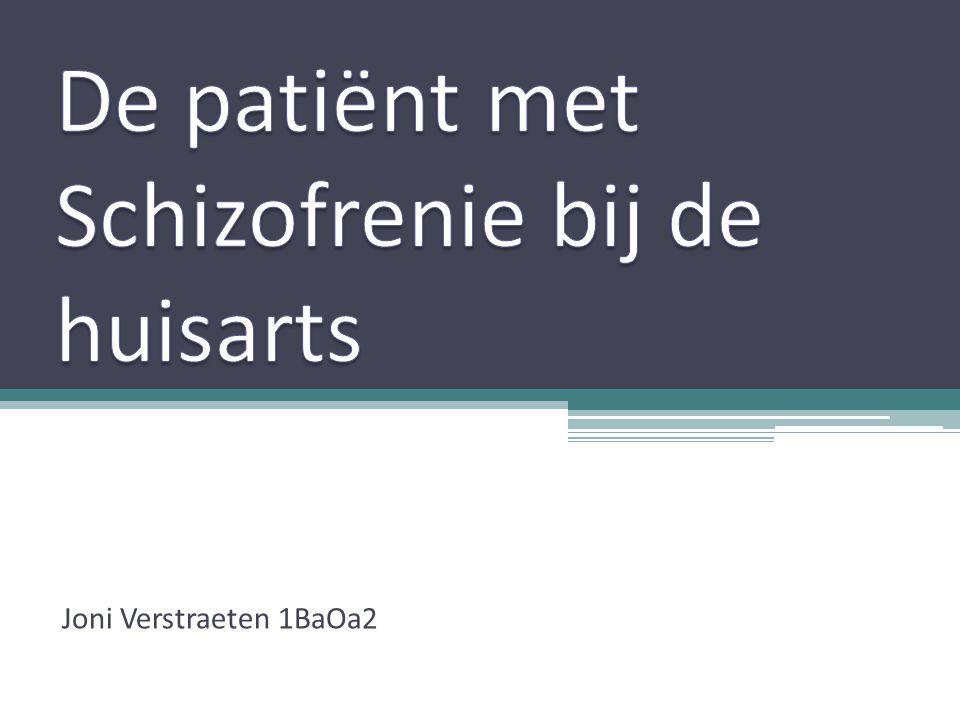 De patiënt met Schizofrenie bij de huisarts