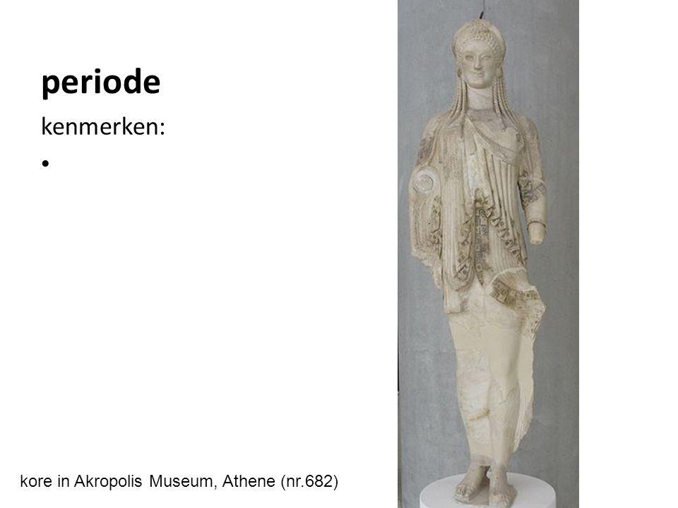 periode kenmerken: kore in Akropolis Museum, Athene (nr.682)