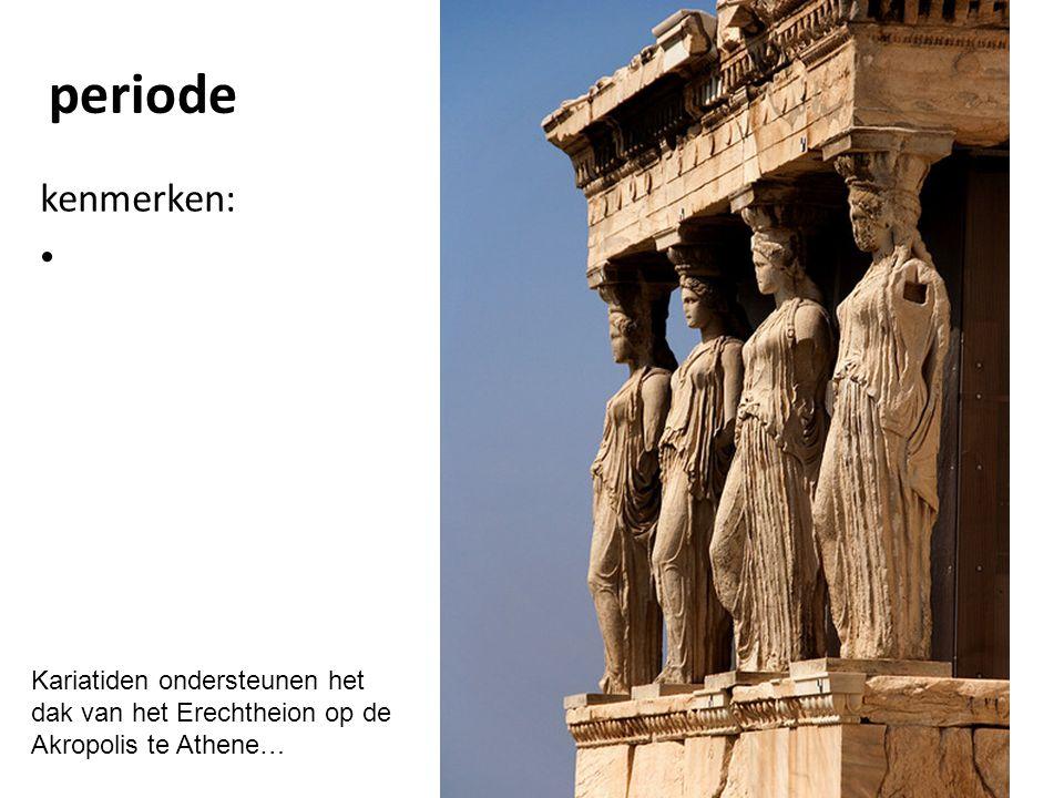 periode kenmerken: Kariatiden ondersteunen het dak van het Erechtheion op de Akropolis te Athene…