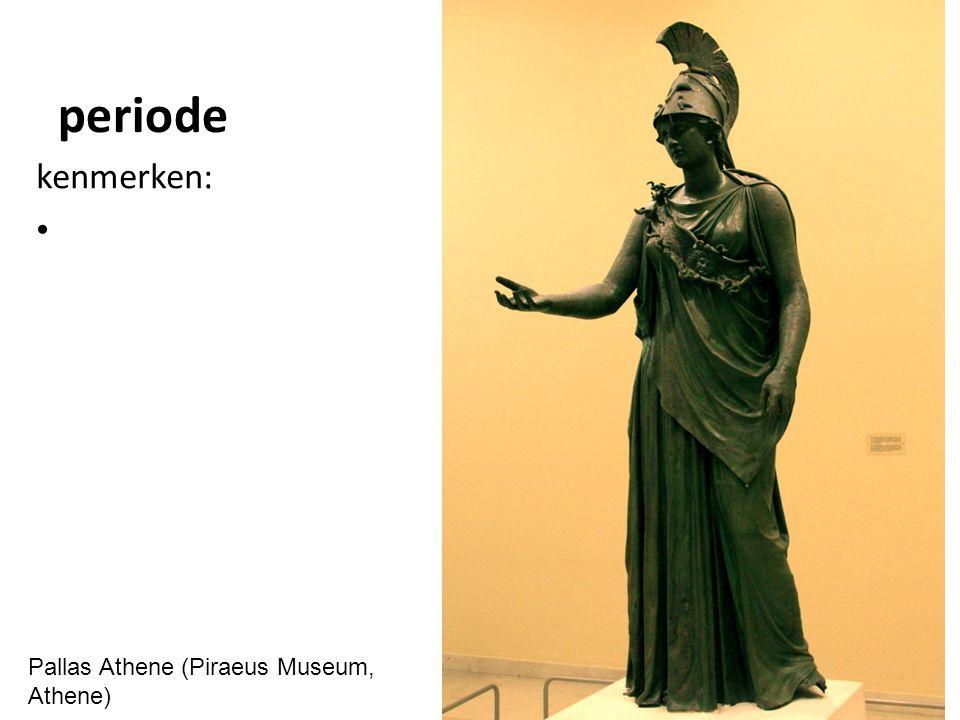 periode kenmerken: Pallas Athene (Piraeus Museum, Athene)