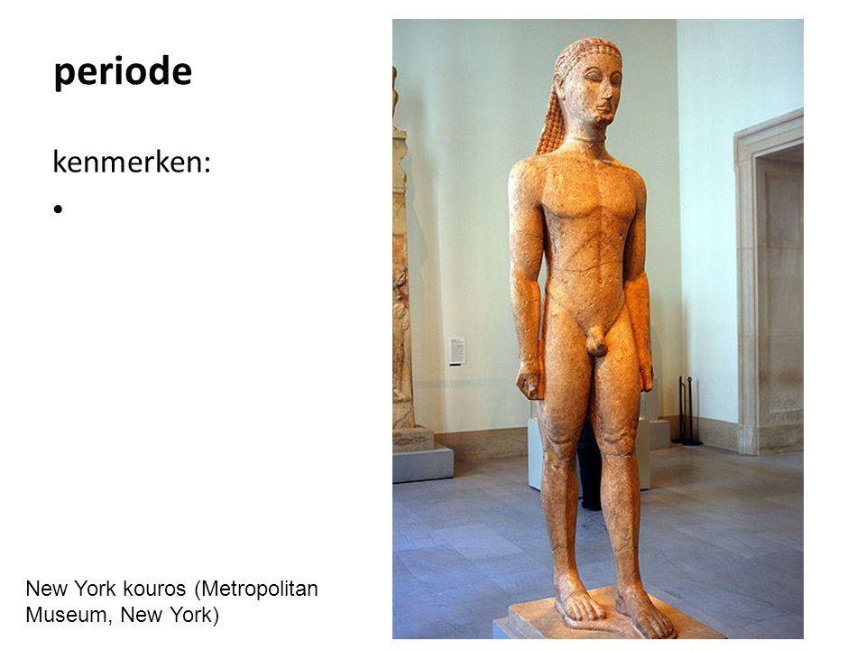 periode kenmerken: New York kouros (Metropolitan Museum, New York)