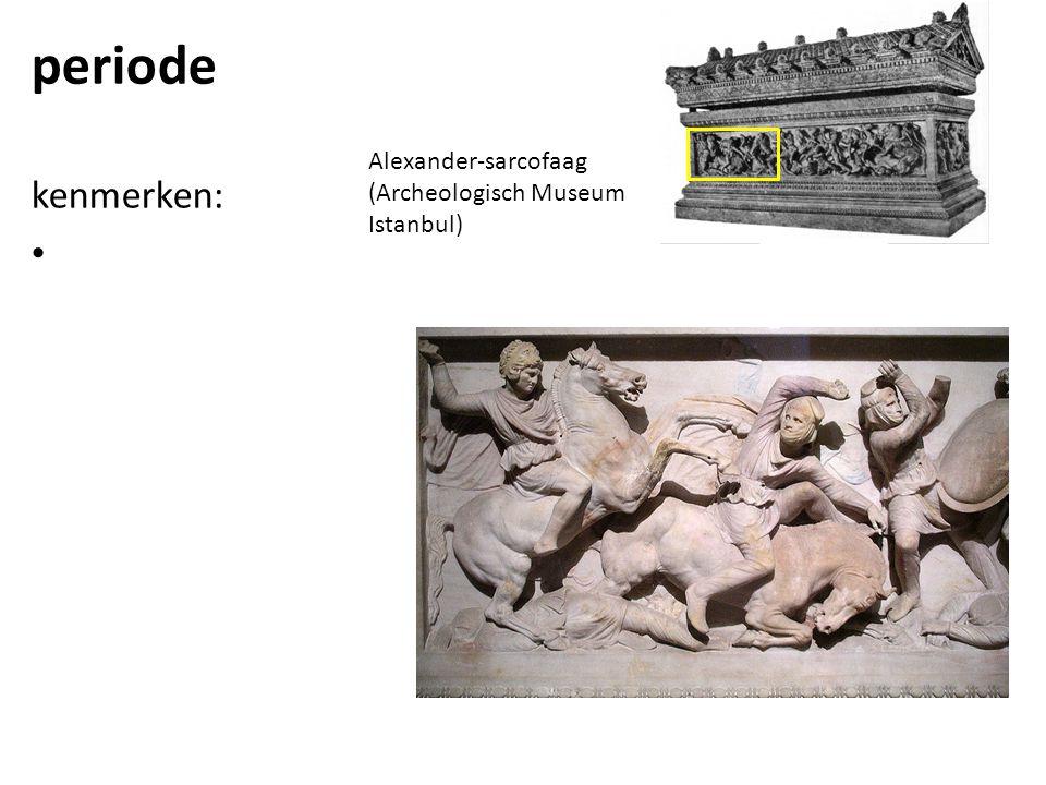 periode Alexander-sarcofaag (Archeologisch Museum Istanbul) kenmerken:
