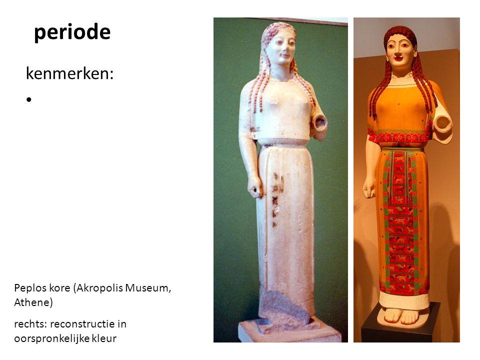 periode kenmerken: Peplos kore (Akropolis Museum, Athene)