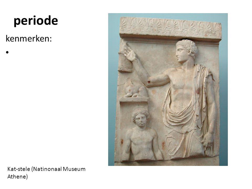 periode kenmerken: Kat-stele (Natinonaal Museum Athene)
