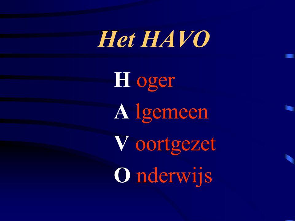 Het HAVO H oger A lgemeen V oortgezet O nderwijs
