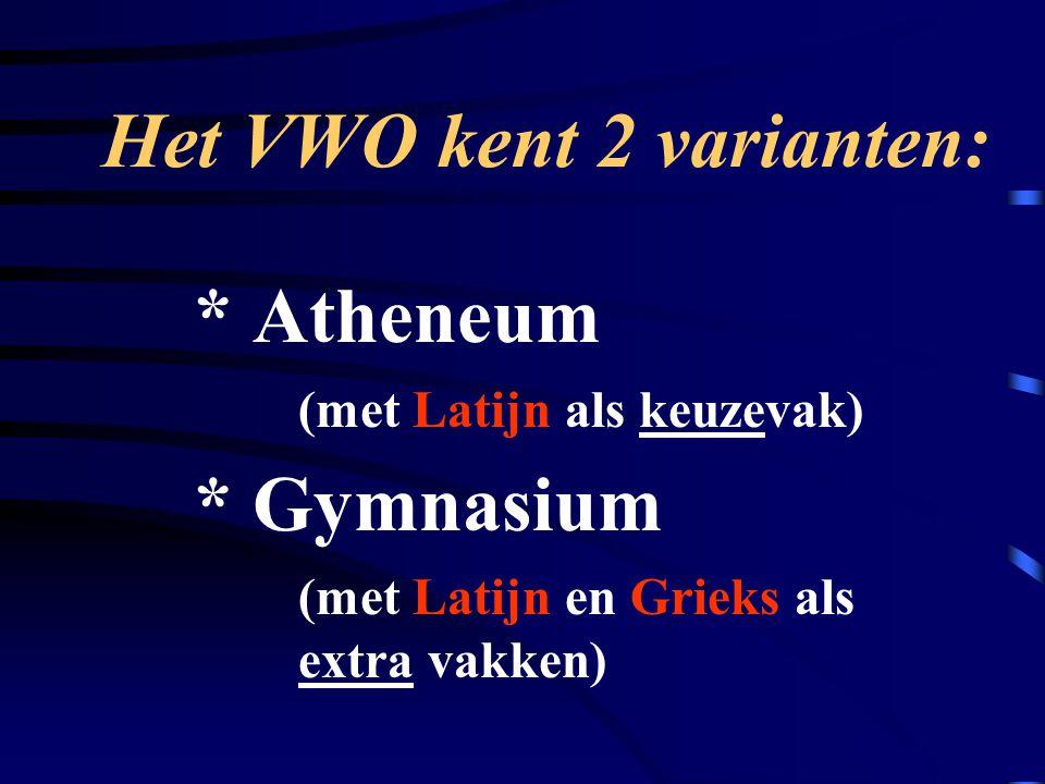 Het VWO kent 2 varianten: