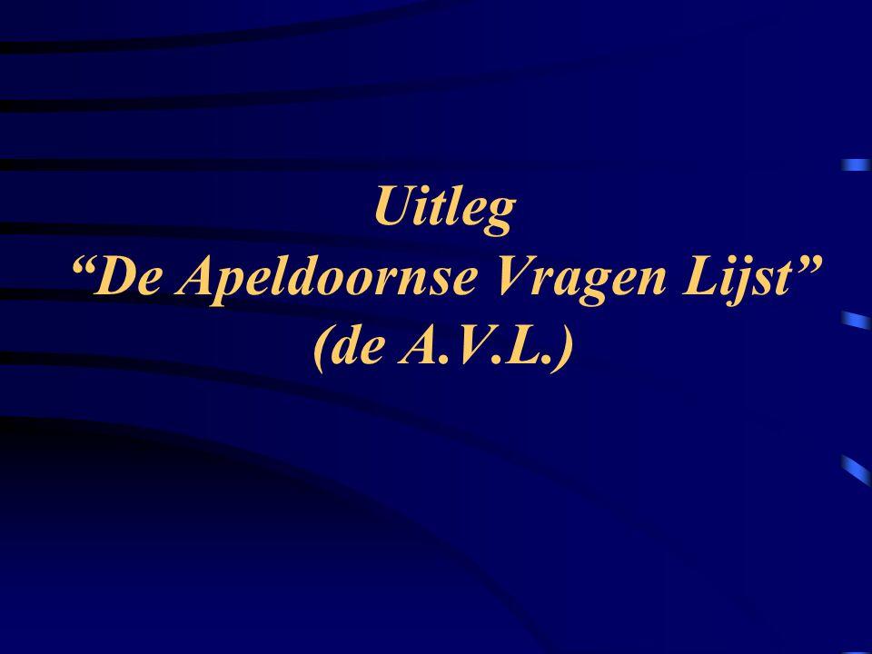 Uitleg De Apeldoornse Vragen Lijst (de A.V.L.)