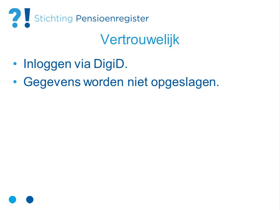 Vertrouwelijk Inloggen via DigiD. Gegevens worden niet opgeslagen.