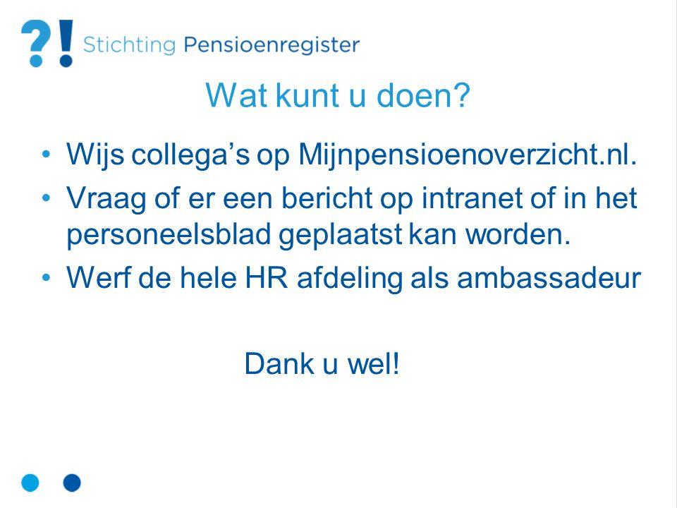 Wat kunt u doen Wijs collega's op Mijnpensioenoverzicht.nl.