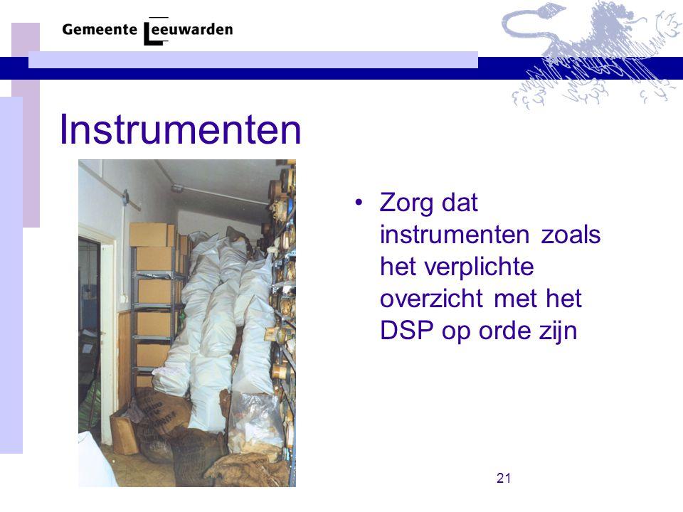 15 november 2007 Instrumenten. Zorg dat instrumenten zoals het verplichte overzicht met het DSP op orde zijn.