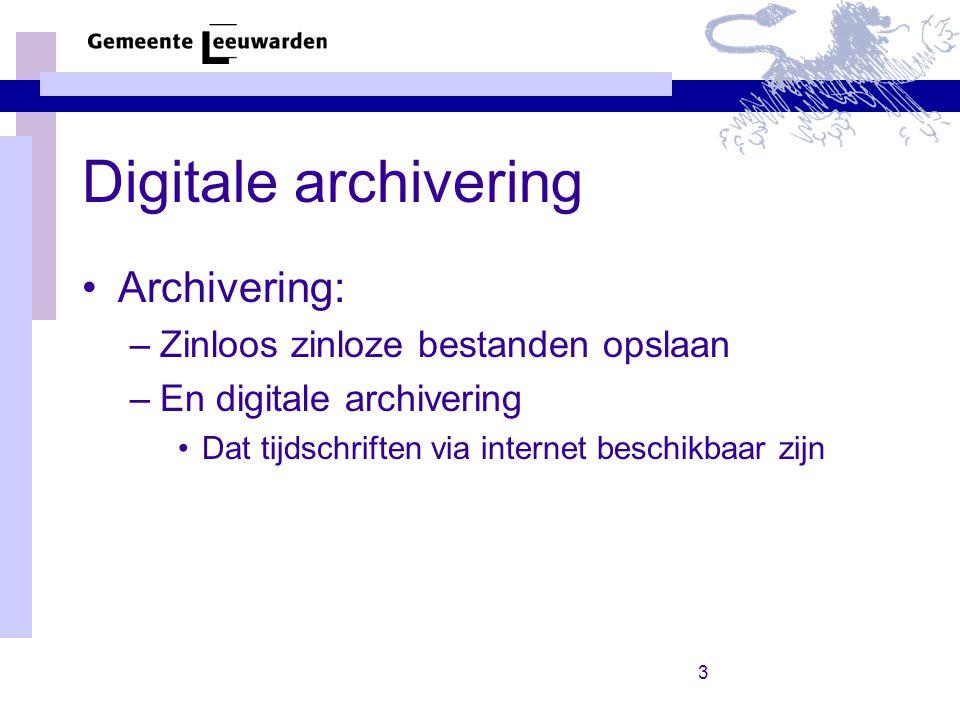 Digitale archivering Archivering: Zinloos zinloze bestanden opslaan