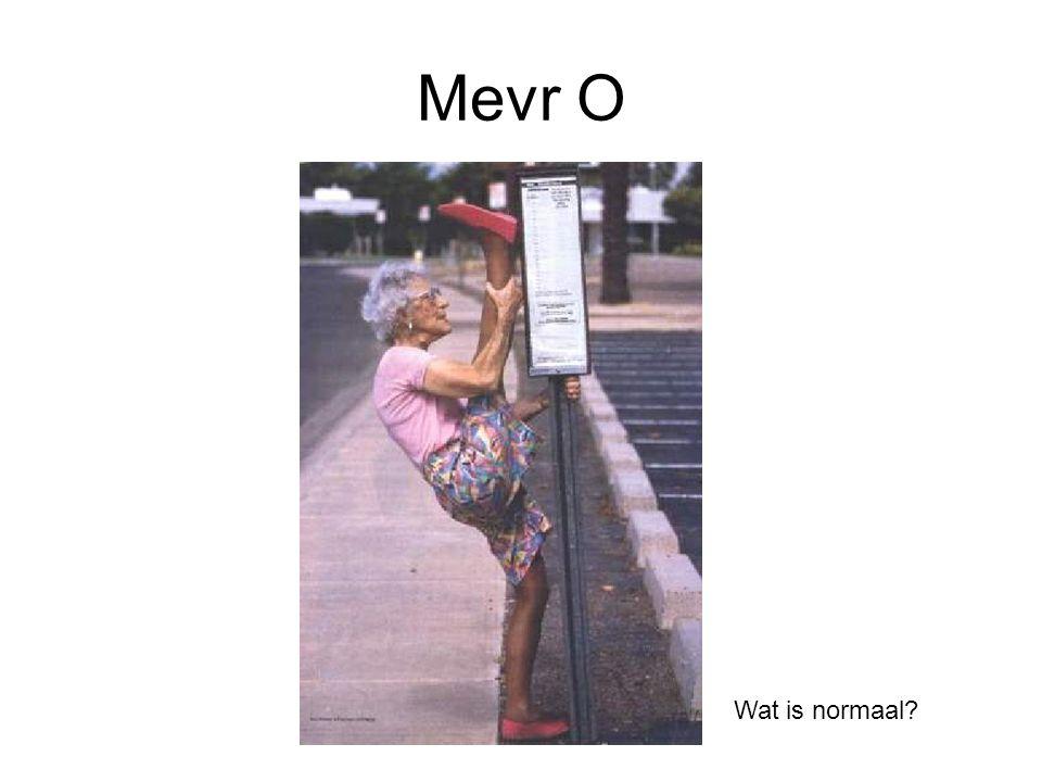 Mevr O Wat is normaal