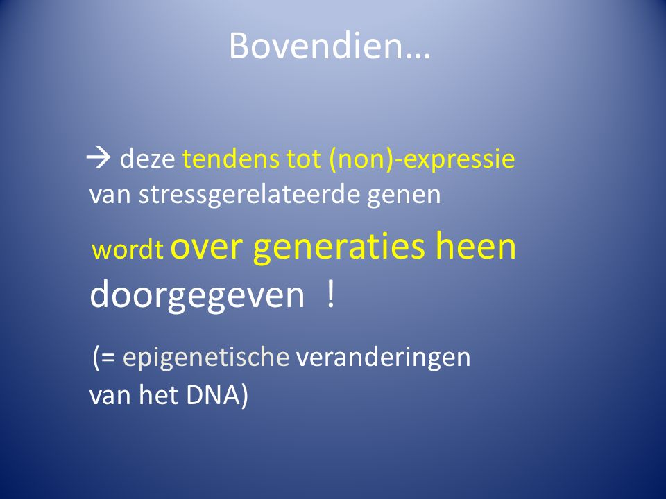 (= epigenetische veranderingen van het DNA)
